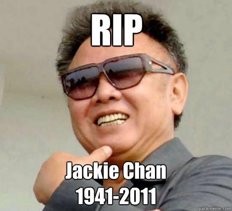 RIP Jackie Chan 1941-2011