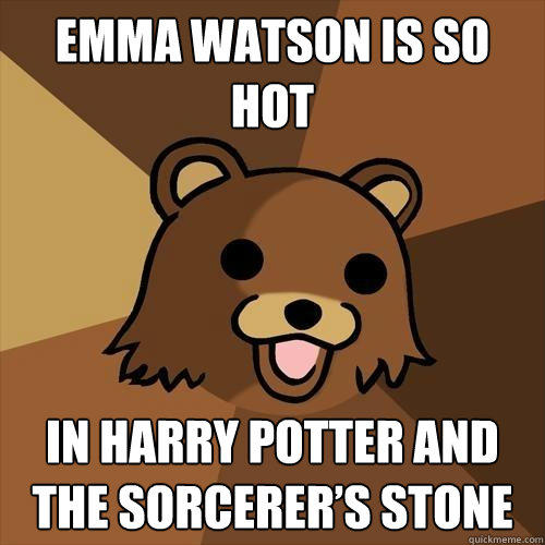 Emma Watson is so hot In Harry Potter and the Sorcerer's Stone - Emma Watson is so hot In Harry Potter and the Sorcerer's Stone  Pedobear