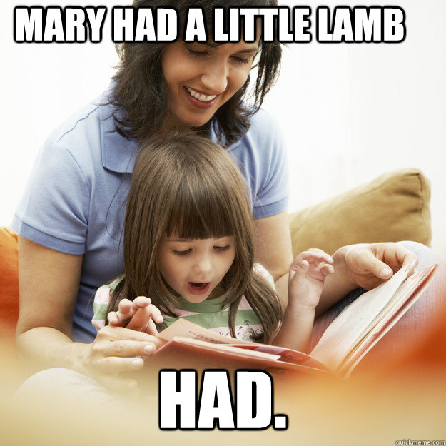 mary had a little lamb HAD.