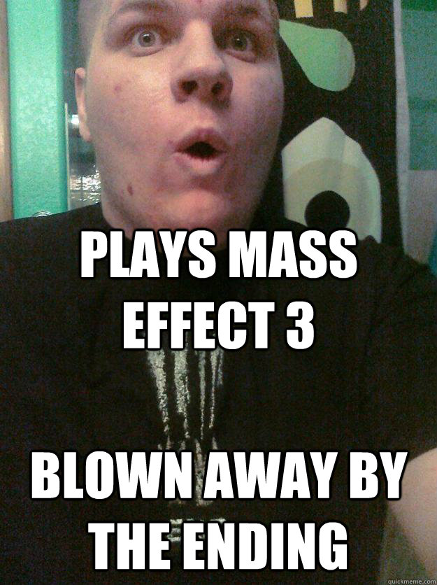 Plays Mass Effect 3 Blown away by the ending - Plays Mass Effect 3 Blown away by the ending  Startling Steven