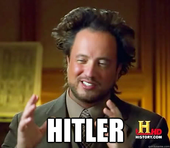 Hitler -  Hitler  Ancient Aliens