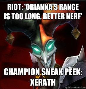 RIOT: 'Orianna's range is too long, better nerf' champion sneak peek: Xerath  League of Legends