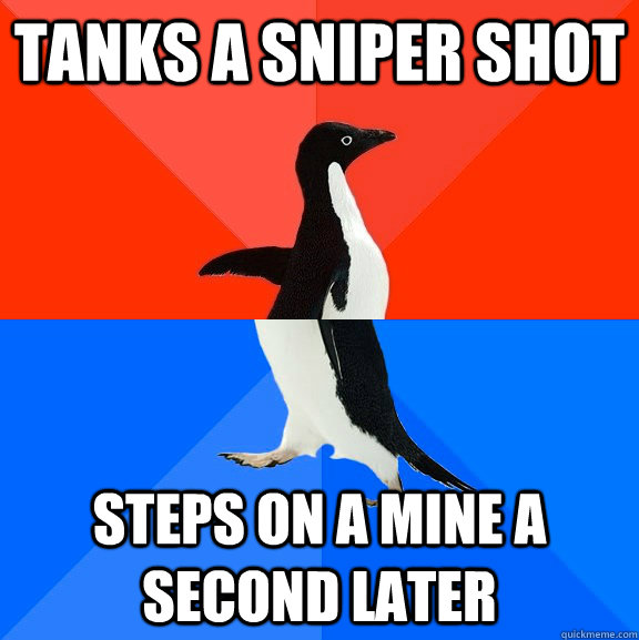 TANKS A SNIPER SHOT STEPS ON A MINE A SECOND LATER - TANKS A SNIPER SHOT STEPS ON A MINE A SECOND LATER  Socially Awesome Awkward Penguin