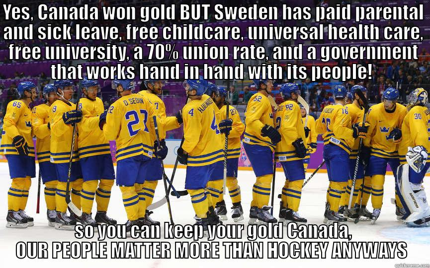 ff5c75cbb Our people matter more than hockey anyways - YES, CANADA WON GOLD BUT  SWEDEN HAS