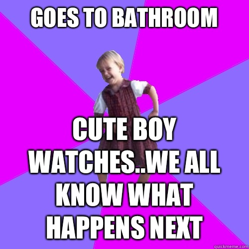 Goes to bathroom Cute boy watches..we all know what happens next - Goes to bathroom Cute boy watches..we all know what happens next  Socially awesome kindergartener