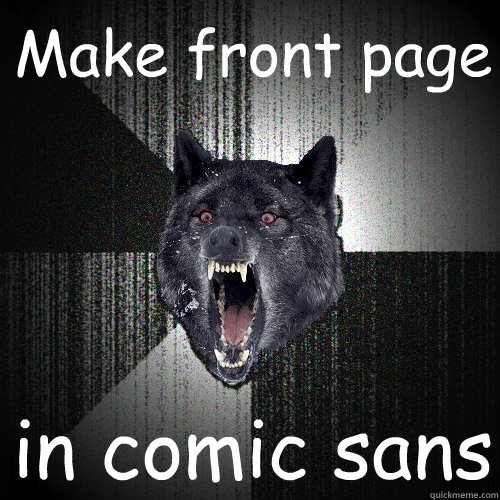 Make front page in comic sans - Make front page in comic sans  Misc