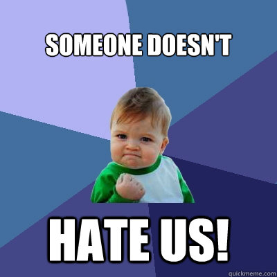 Someone doesn't Hate us! - Someone doesn't Hate us!  Misc