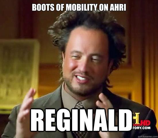 42cb1afc472470f28ad35fa38247d4e90806c138ddc81883d5ebd3dd53d67d60 boots of mobility on ahri reginald ancient aliens quickmeme