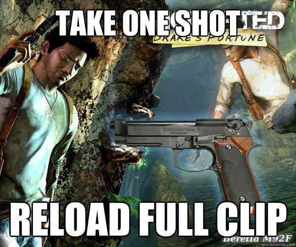 Take One Shot Reload full clip  Video Game Logic