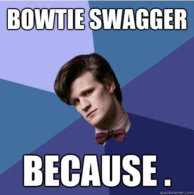 Bowtie Swagger Because .