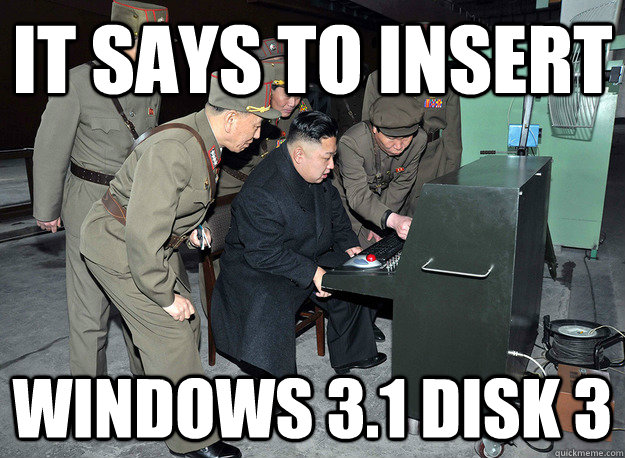 it says to insert windows 3.1 disk 3 - it says to insert windows 3.1 disk 3  kim jong un