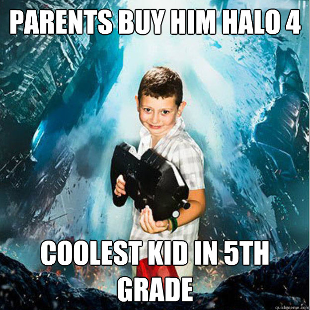 Parents Buy Him Halo 4 Coolest kid in 5th grade