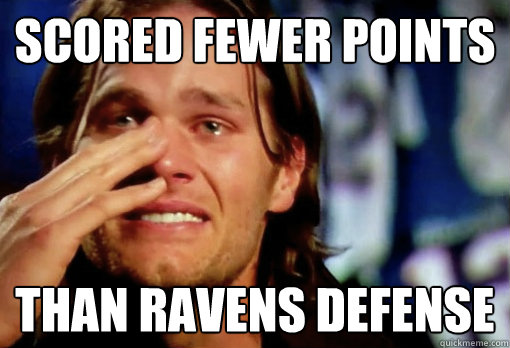 Scored fewer points Than Ravens Defense  Crying Tom Brady