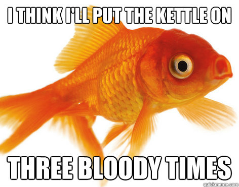 ill put the kettle on