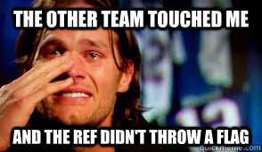 The other team touched me And The ref didn't throw a flag - The other team touched me And The ref didn't throw a flag  Tom Bradys Confession