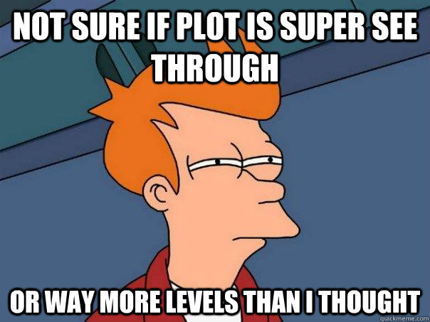 not sure if plot is super see through or way more levels than i thought - not sure if plot is super see through or way more levels than i thought  Futurama Fry