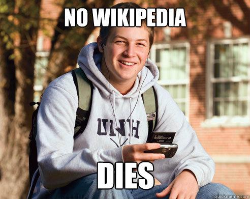 No wikipedia Dies - No wikipedia Dies  College Freshman