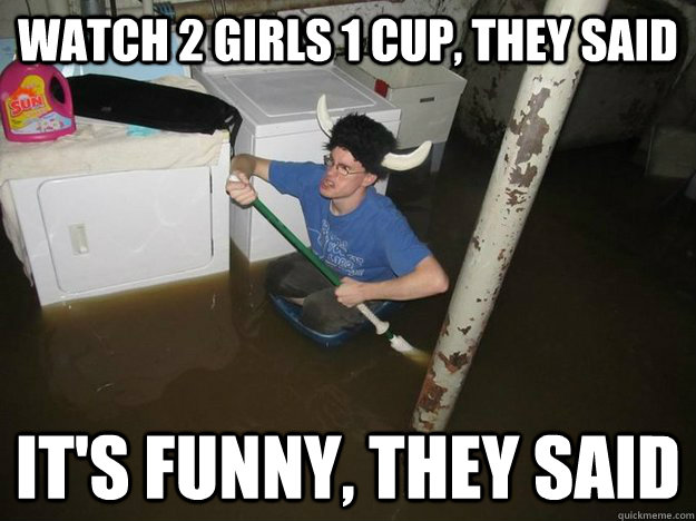 Watch 2 Girls 1 Cup They Said Its Funny