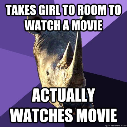 takes girl to room to watch a movie actually watches movie  Sexually Oblivious Rhino