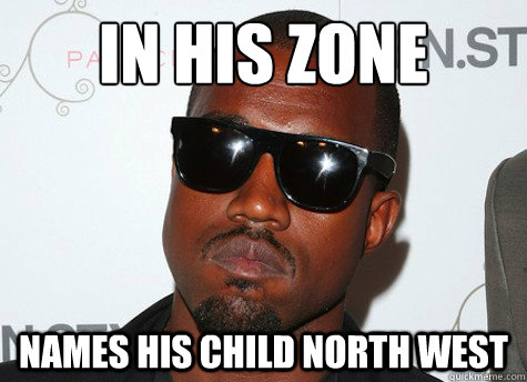 IN HIS ZONE NAMES HIS CHILD NORTH WEST  kanye west
