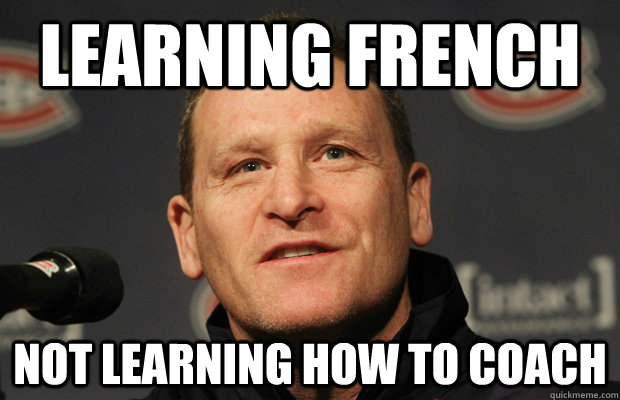 Learning French Not learning how to coach - Learning French Not learning how to coach  Dumbass Randy Cunneyworth