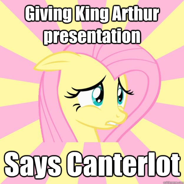 Giving King Arthur presentation Says Canterlot
