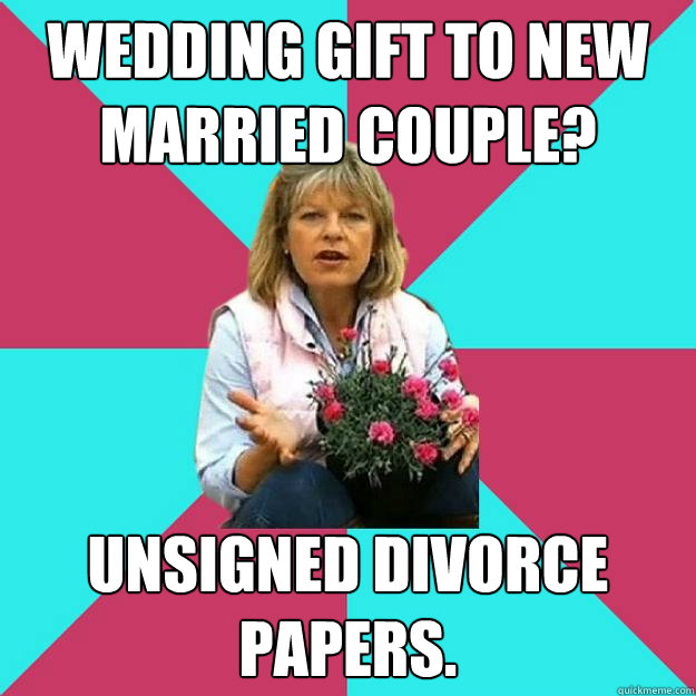 Wedding gift to new married couple? Unsigned divorce papers. - Wedding ...