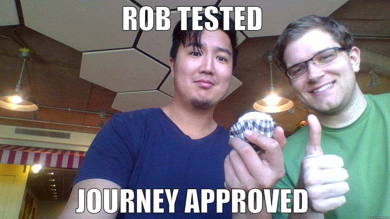 ROB TESTED JOURNEY APPROVED Misc