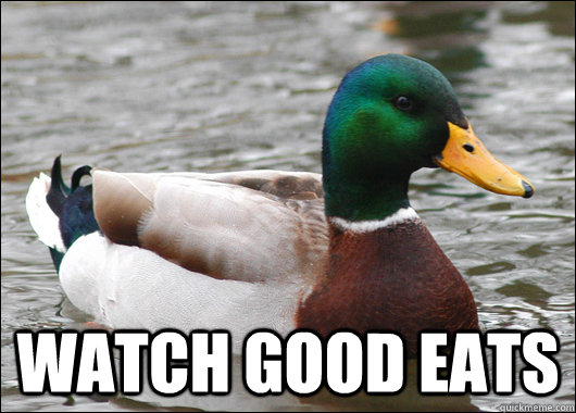 Watch Good Eats -  Watch Good Eats  Actual Advice Mallard