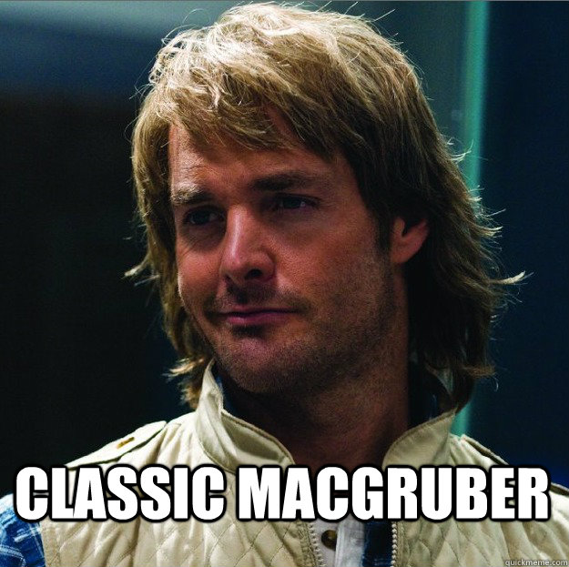 CLASSIC MACGRUBER  MacGruber