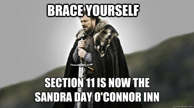 Brace Yourself Section 11 is now the Sandra Day O'Connor Inn - Brace Yourself Section 11 is now the Sandra Day O'Connor Inn  Ned stark winter is coming