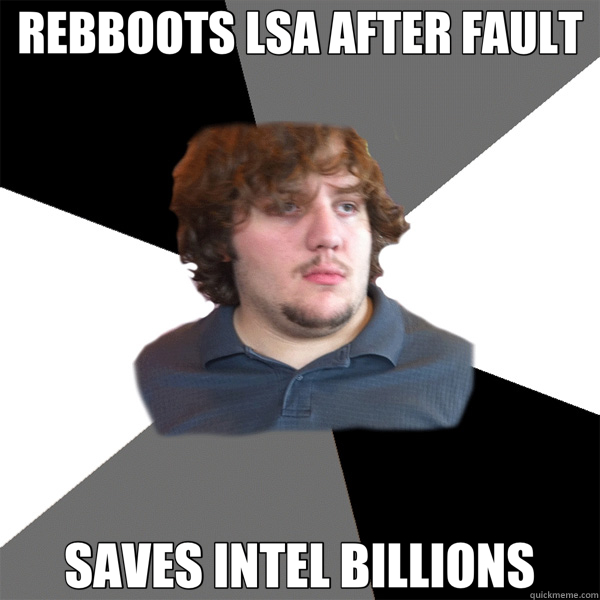 REBBOOTS LSA AFTER FAULT SAVES INTEL BILLIONS  Family Tech Support Guy