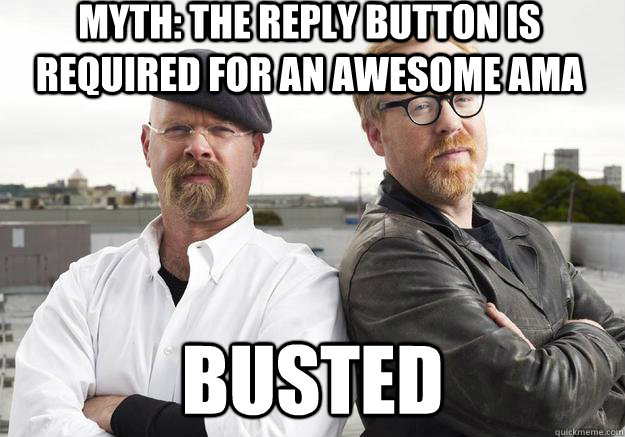 Myth: The Reply button is required for an awesome AMA Busted