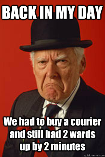 BACK IN MY DAY We had to buy a courier and still had 2 wards up by 2 minutes  - BACK IN MY DAY We had to buy a courier and still had 2 wards up by 2 minutes   Pissed old guy
