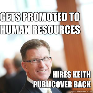 Gets promoted to Human resources Hires Keith Publicover Back - Duff