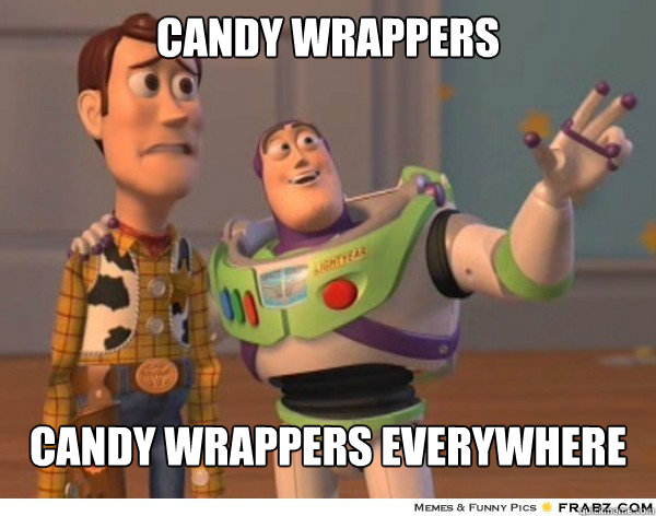 candy wrappers candy wrappers everywhere - candy wrappers candy wrappers everywhere  Buzzlightyear