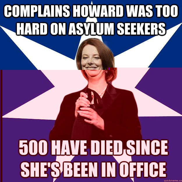 COMPLAINS HOWARD WAS TOO HARD ON ASYLUM SEEKERS 500 HAVE DIED SINCE SHE'S BEEN IN OFFICE