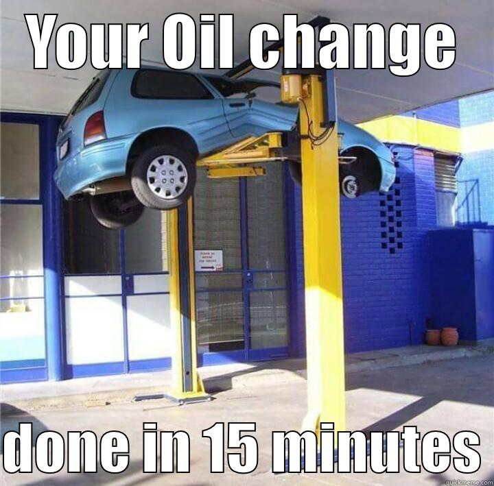 YOUR OIL CHANGE  DONE IN 15 MINUTES Misc
