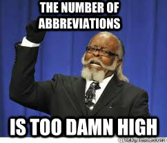 The number of abbreviations is too damn high