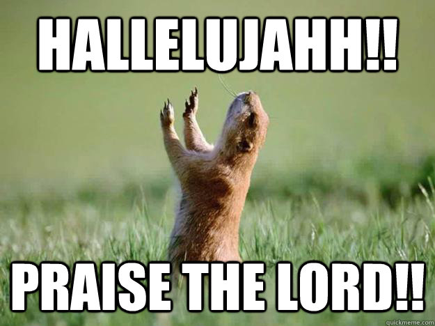 447a197ed4decaab36252d6990bf7641bad44720c97966093fe4bc29f082e74d hallelujahh!! praise the lord!! misc quickmeme