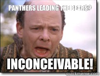 Panthers leading the Bears? inconceivable!