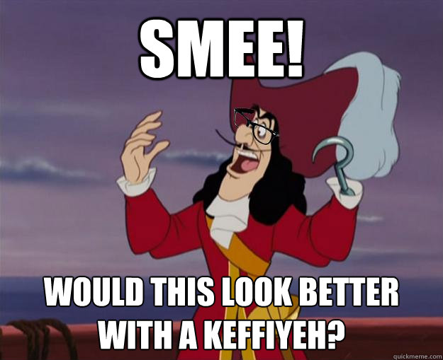 smee! would this look better with a keffiyeh? - smee! would this look better with a keffiyeh?  Hipster Captain Hook