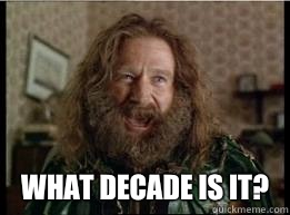 What decade is it? -  What decade is it?  What year is it