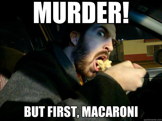 MURDER! BUT FIRST, MACARONI