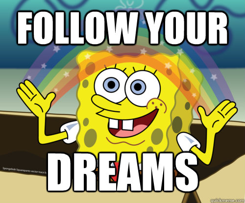 FOLLOW YOUR DREAMS - FOLLOW YOUR DREAMS  Spongebob rainbow