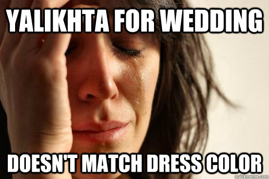 yalikhta for wedding doesn't match dress color  Assyrian First World Problems