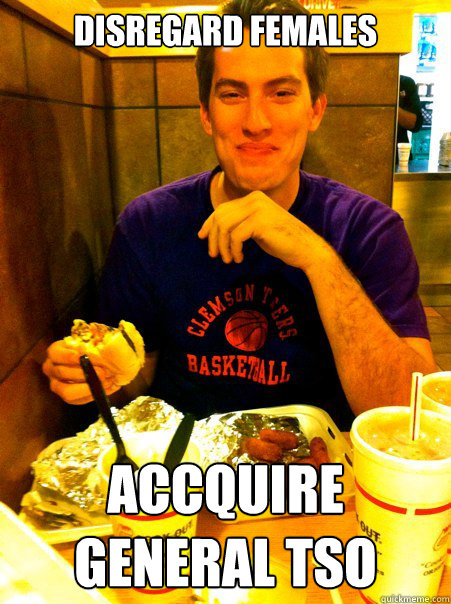 Disregard Females Accquire General Tso