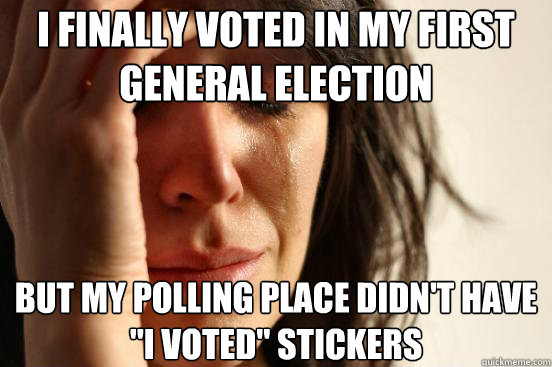 I finally voted in my first general election but my polling place didn't have
