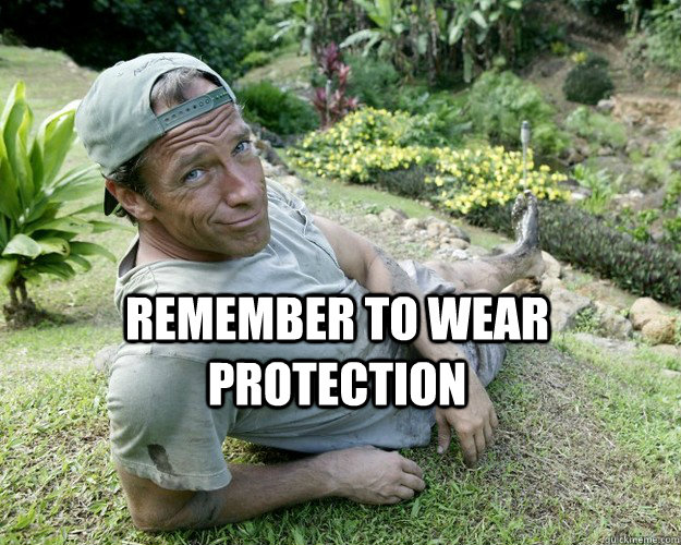 Remember to wear protection