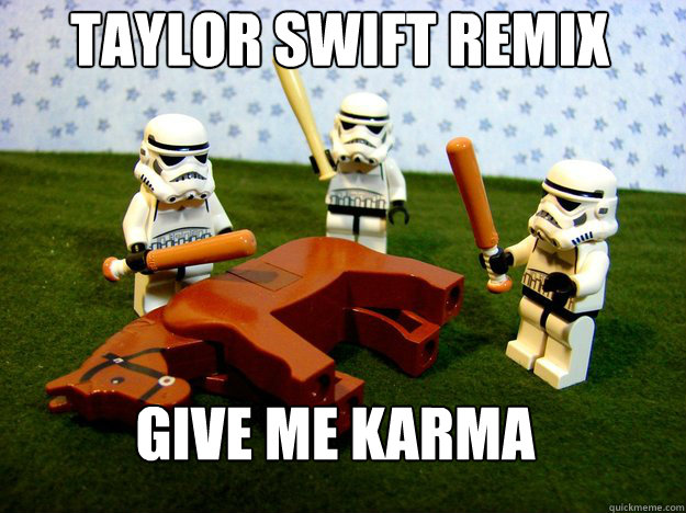 Taylor swift remix Give me Karma - Taylor swift remix Give me Karma  Deadhorse